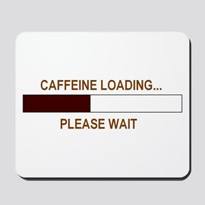 CAFFEINE LOADING... Mousepad