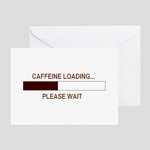 CAFFEINE LOADING... Greeting Card
