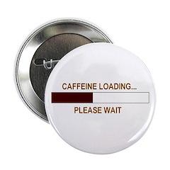 CAFFEINE LOADING... Button