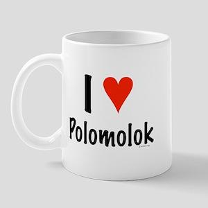 I love Polomolok Mug