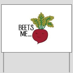 Beets Me... Yard Sign