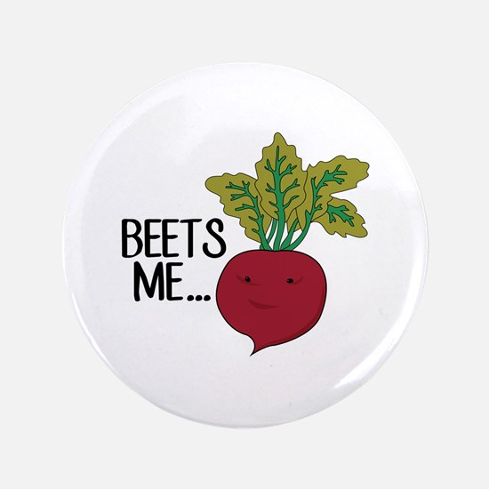 Beets Me... Button