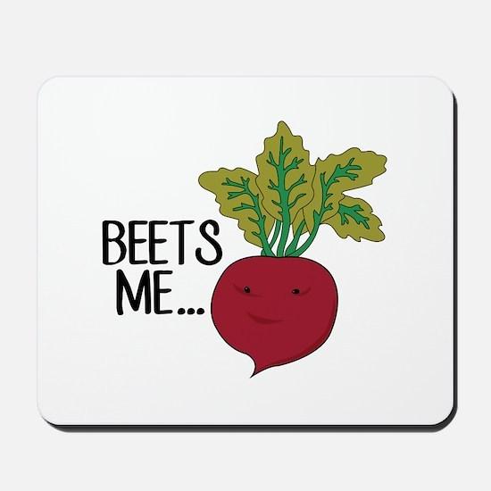 Beets Me... Mousepad