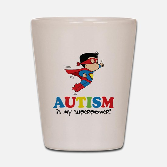 Autism is my superpower! Shot Glass