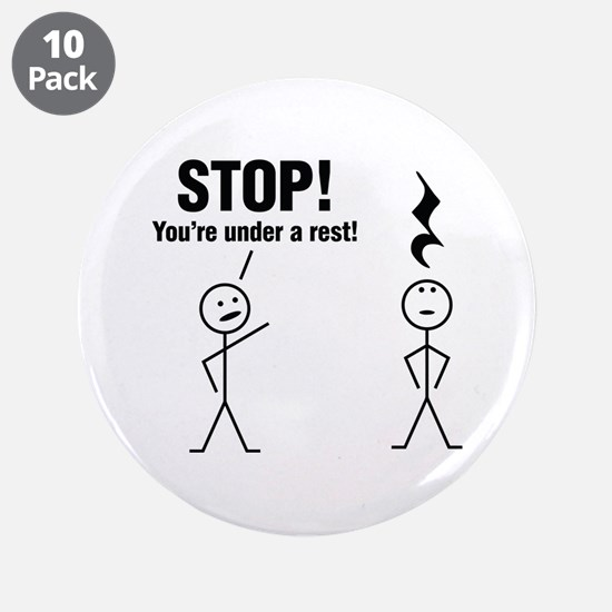 """Stop! You're under a rest! 3.5"""" Button (10 pack)"""