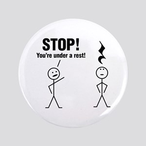 Stop! You're under a rest! Button