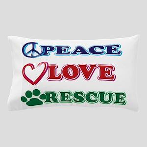 Peace Love Rescue Pillow Case