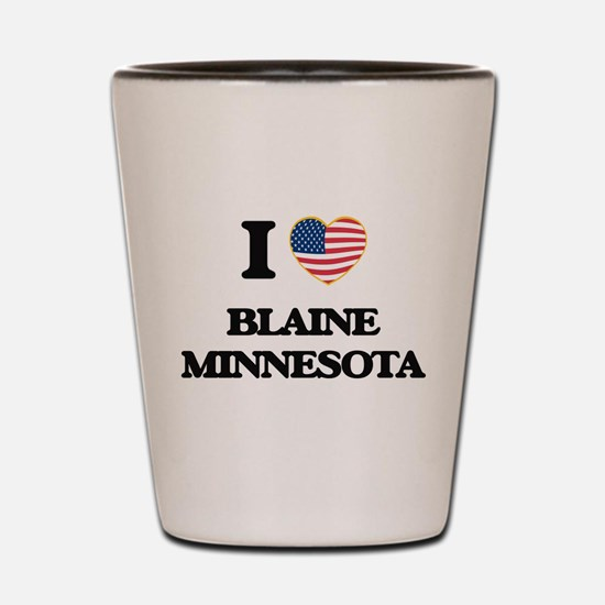 I love Blaine Minnesota Shot Glass