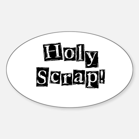 Holy Scrap! Oval Decal