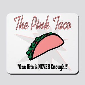 The Pink Taco Mousepad