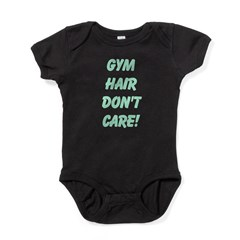 Gym hair dont care! Baby Bodysuit