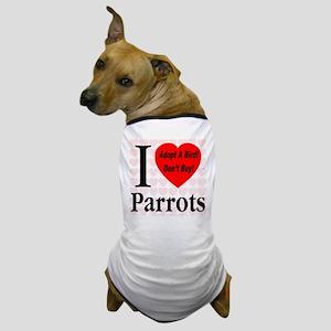 I Love Parrots Adopt A Bird D Dog T-Shirt