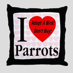 I Love Parrots Adopt A Bird D Throw Pillow