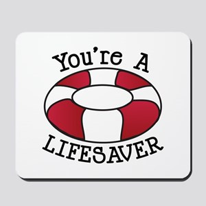 You're A Lifesaver Mousepad