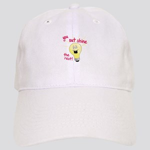 You Out Shine The Rest! Baseball Cap