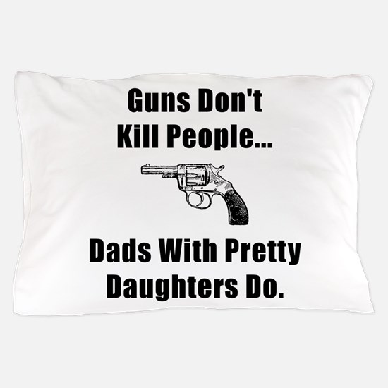 Dad Gun Pillow Case
