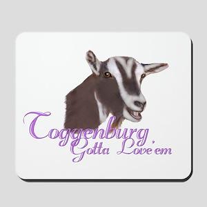 Toggenburg Goat Gotta Love 'em Mousepad