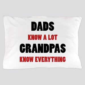 Grandpas Know Everything Pillow Case