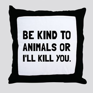 Kind To Animals Throw Pillow