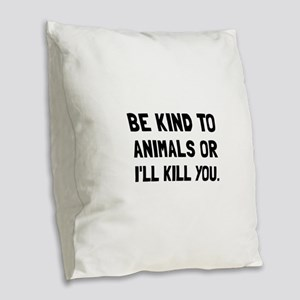 Kind To Animals Burlap Throw Pillow