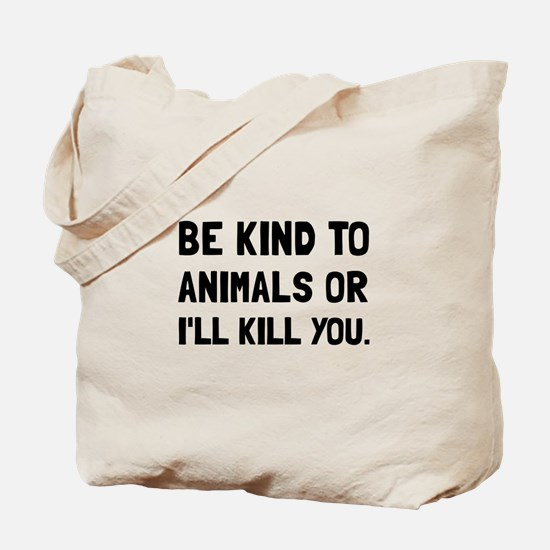 Kind To Animals Tote Bag