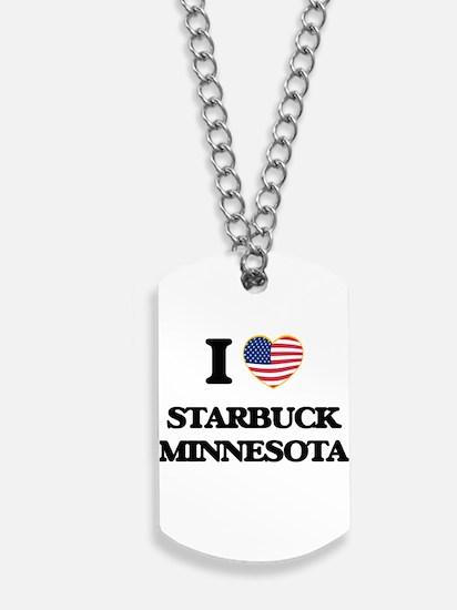 I love Starbuck Minnesota Dog Tags