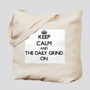 Keep Calm and The Daily Grind ON Tote Bag