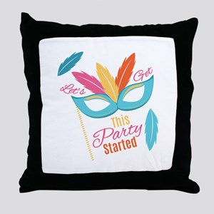 Let's Get This Party Started Throw Pillow