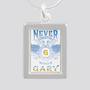 never underestimate the power of gary Necklaces