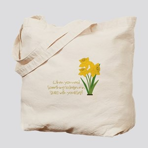 Something To Believe Tote Bag
