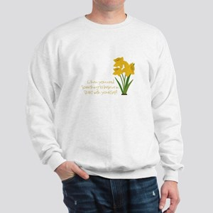 Something To Believe Sweatshirt