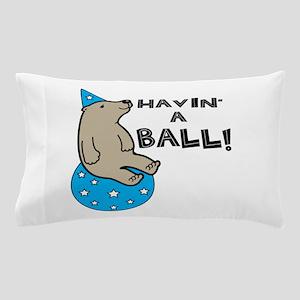Havin A Ball Pillow Case