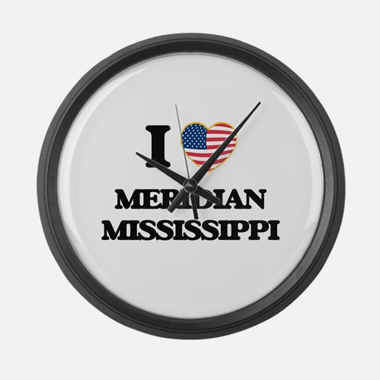 I love Meridian Mississippi Large Wall Clock
