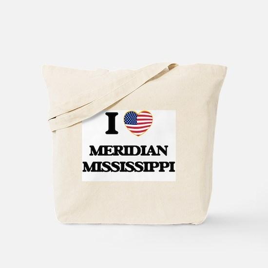 I love Meridian Mississippi Tote Bag