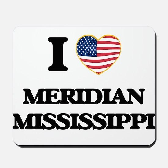 I love Meridian Mississippi Mousepad