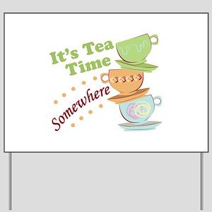 It's Tea Time Yard Sign