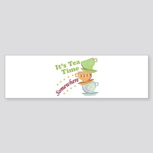 It's Tea Time Bumper Sticker