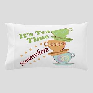 It's Tea Time Pillow Case