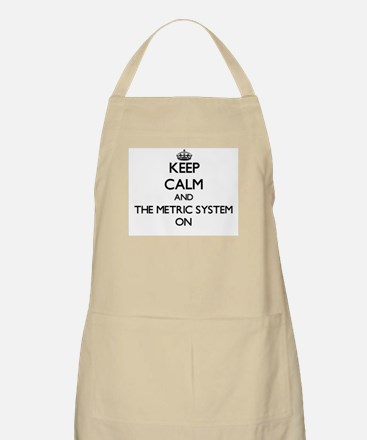 Keep Calm and The Metric System ON Apron