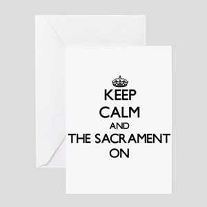 Keep Calm and The Sacrament ON Greeting Cards