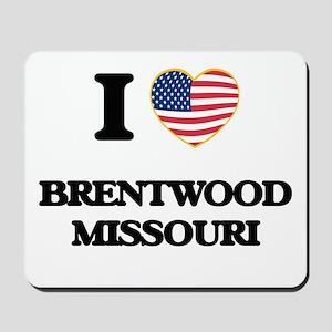 I love Brentwood Missouri Mousepad
