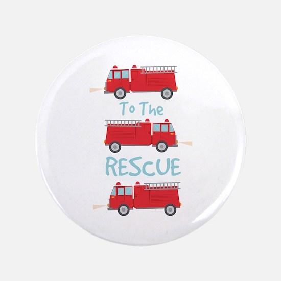 To The Rescue Button