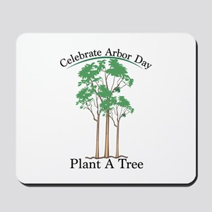 Celebrate Arbor Day Mousepad