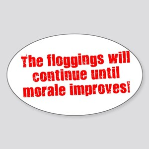 The Floggings will Continue Oval Sticker