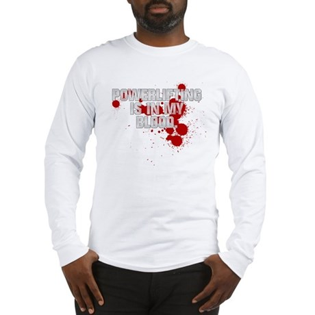 POWERLIFTING IS IN MY BLOOD Long Sleeve T-Shirt