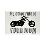 My other ride is your mom Rectangle Magnet