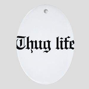 thug life, gangster, baby, g, thug Ornament (Oval)