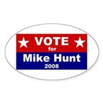 Vote for Mike Hunt Oval Sticker