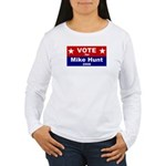 Vote for Mike Hunt Women's Long Sleeve T-Shirt