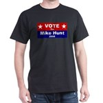 Vote for Mike Hunt Dark T-Shirt